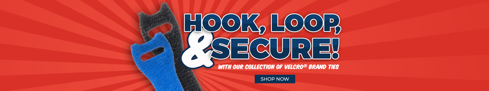 Hook, Loop, & Secure with Velcro®