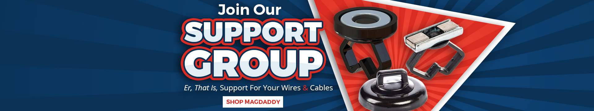 Cable Support Systems from MagDaddy